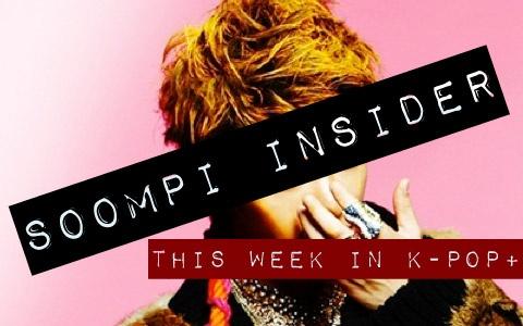 Soompi Insider: This Week in K-Pop+, Issue 2