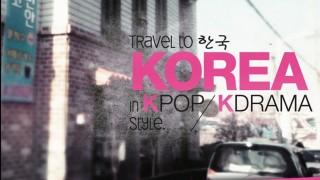 Travel to Korea in K Pop, K Drama style cover