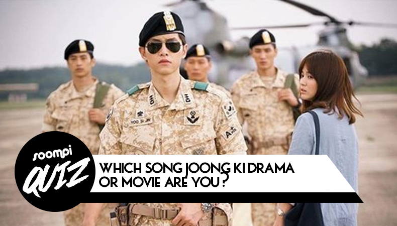 QUIZ: Which Song Joong Ki Drama or Movie Are You?