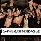 QUIZ: Can You Guess These K-Pop Abs?