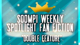 soompi-spotlight-fanfiction-double-feature_image