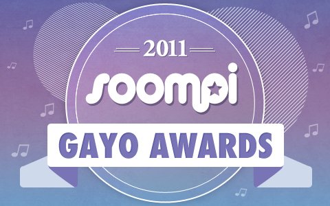 Soompi Gayo Awards 2011 Nominees: Vote Now!