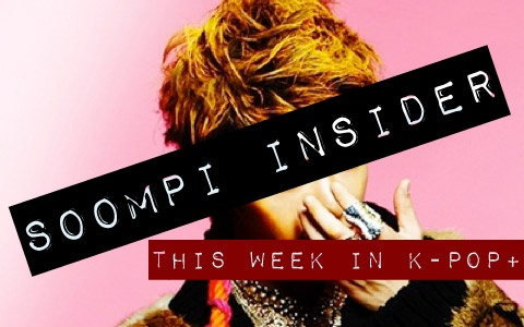 Soompi Insider: This Week in K-Pop+, Issue 2