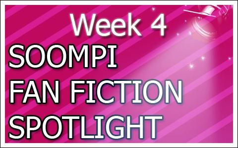 Soompi Fanfix Spotlight: Week 4