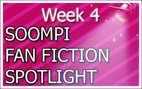 Soompi Fanfix Spotlight: Week 4