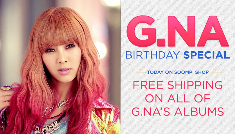 [Soompi Shop] Happy Birthday G.NA – Get Free Shipping on All G.NA Products!