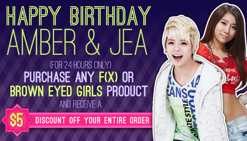 [Soompi Shop] Happy Birthday f(x)'s Amber and Brown Eyed Girls' Jea–$5 OFF ENTIRE ORDER with purchase of f(x) or Brown Eyed Girls-