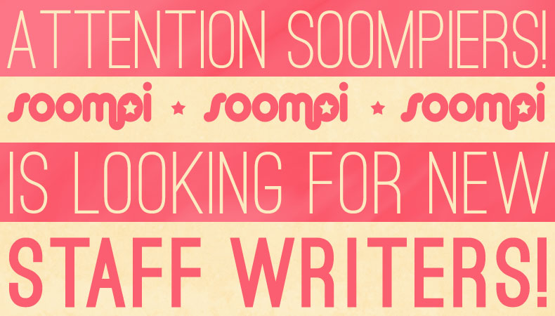 [Hiring] Soompi Writer/Editor Position Available in Seoul
