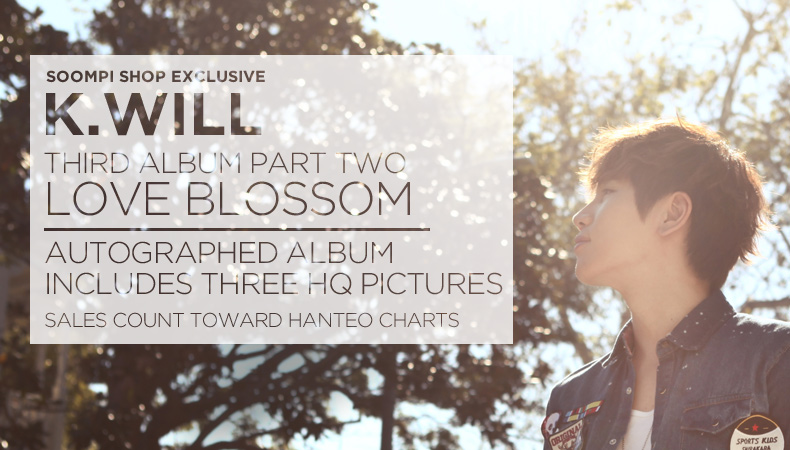 """[Soompi Shop] Autographed K-Will """"Love Blossom"""" Special Package!"""