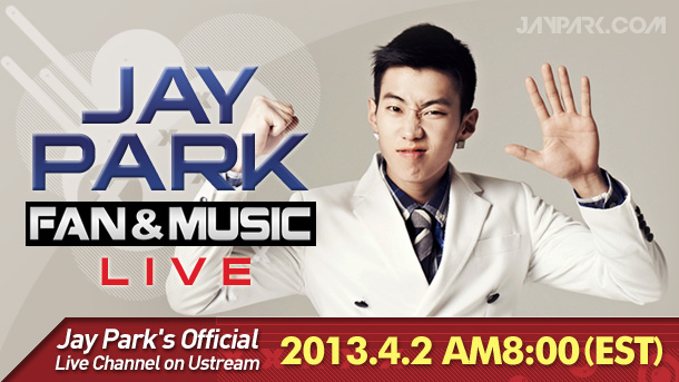 [Live] Jay Park's Fan&Music Live with Ustream!