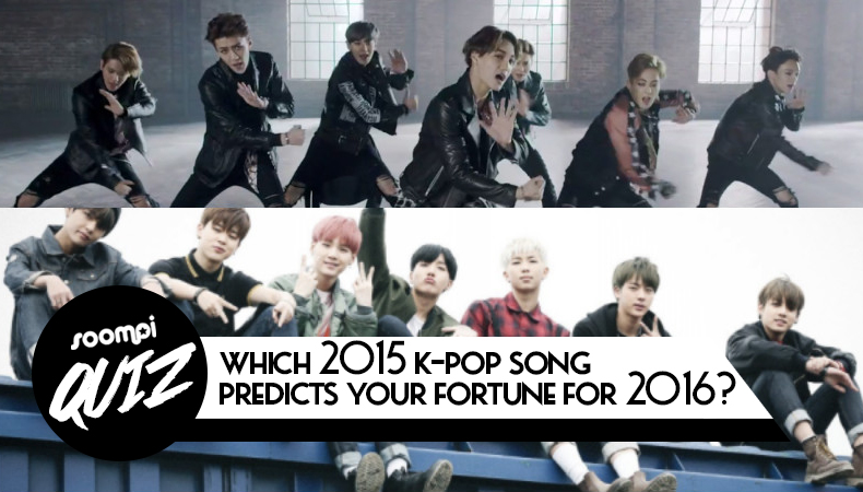 QUIZ: Which 2015 K-Pop Song Predicts Your Fortune for 2016?