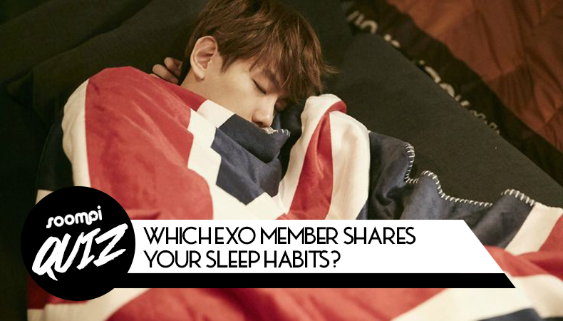 QUIZ: Which EXO Member Shares Your Sleep Habits?