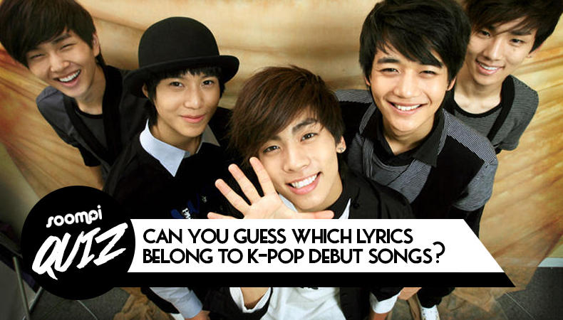 soompi quiz kpop debut song lyrics