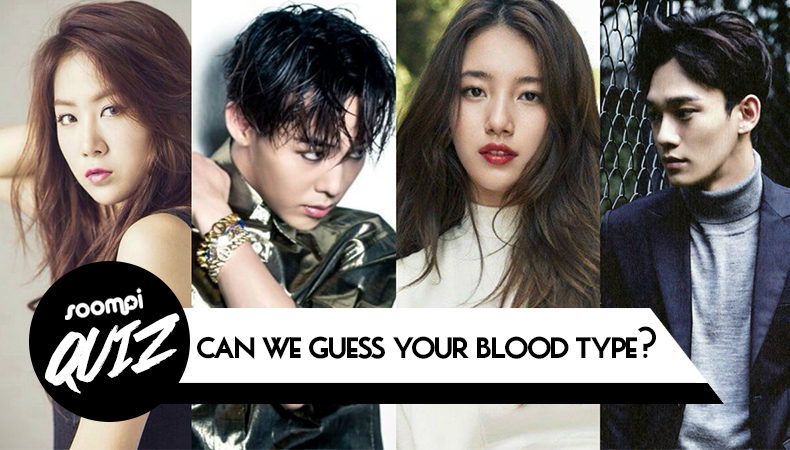 QUIZ: Can We Guess What Blood Type You Are? | Soompi
