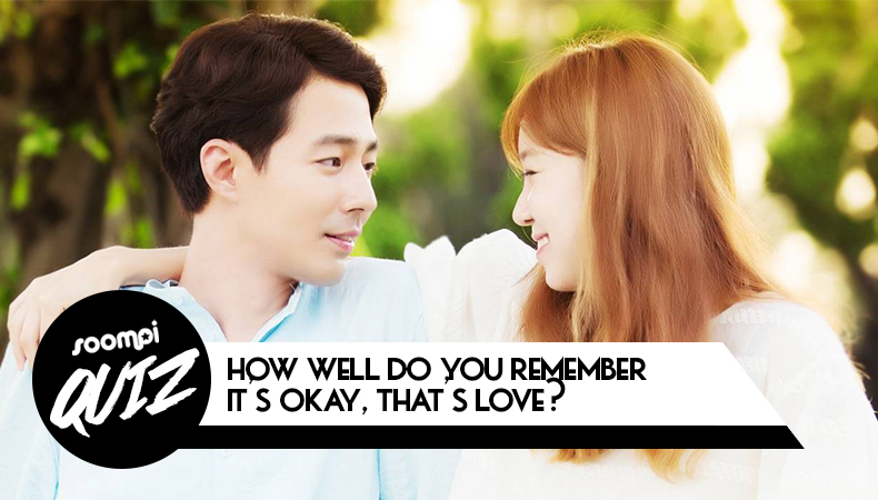 """QUIZ: How Well Do You Remember """"It's Okay, That's Love""""?"""