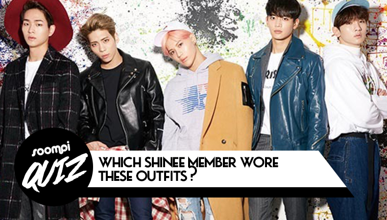 QUIZ: Which SHINee Member Wore These Outfits?