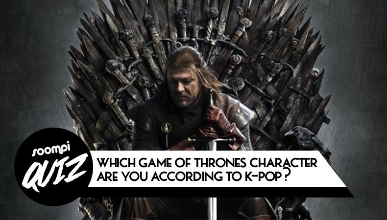 soompi kpop quiz game of thrones character