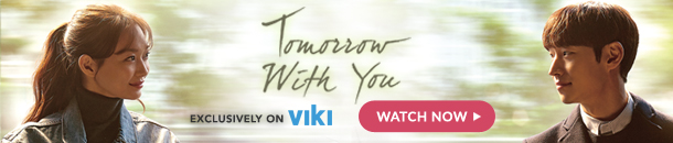 """Watch """"Tomorrow With You"""" Available In Europe Exclusively On Viki!"""