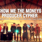 "Watch: ""Show Me The Money 6"" Producers Spit Fire-Hot Verses During Introductory Cypher"