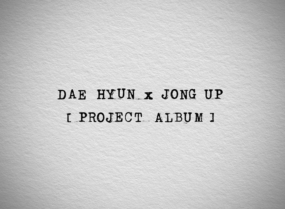 Dae Hyun x Jong Up
