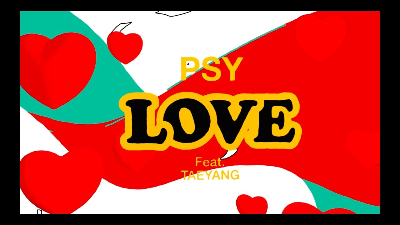 Watch: PSY Drops Beautifully Choreographed LOVE Featuring Taeyang MV