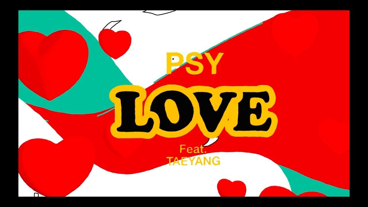 "Watch: PSY Drops Beautifully Choreographed ""LOVE"" Featuring Taeyang MV"