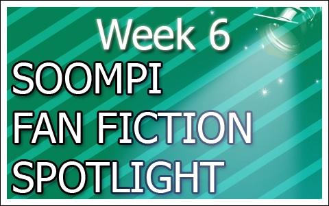 Soompi Fanfix Spotlight: Week 6