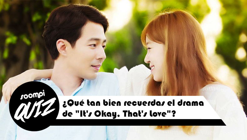 """Prueba: ¿Qué tan bien recuerdas el drama de """"It's Okay, That's Love""""?"""