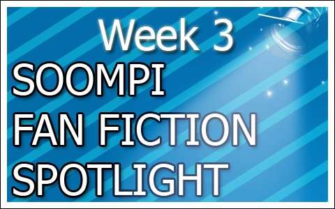 Soompi Fanfix Spotlight: Week 3
