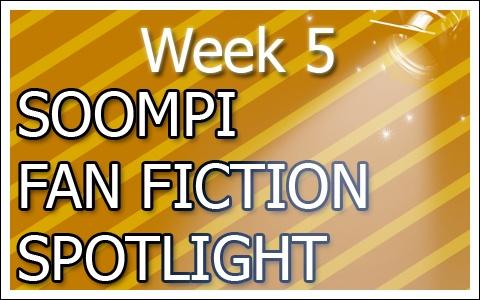 Soompi Fanfix Spotlight: Week 5